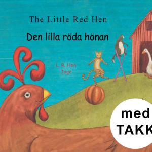 Den lilla röda hönan svenska och engelska med TAKK bilaga